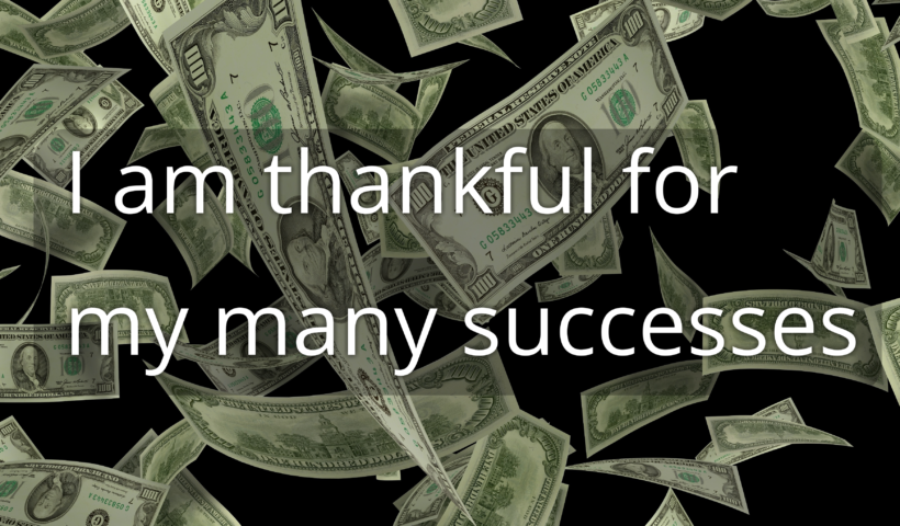 Affirmation: I am thankful for my many successes
